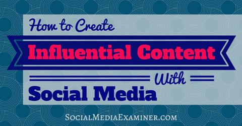create influential content