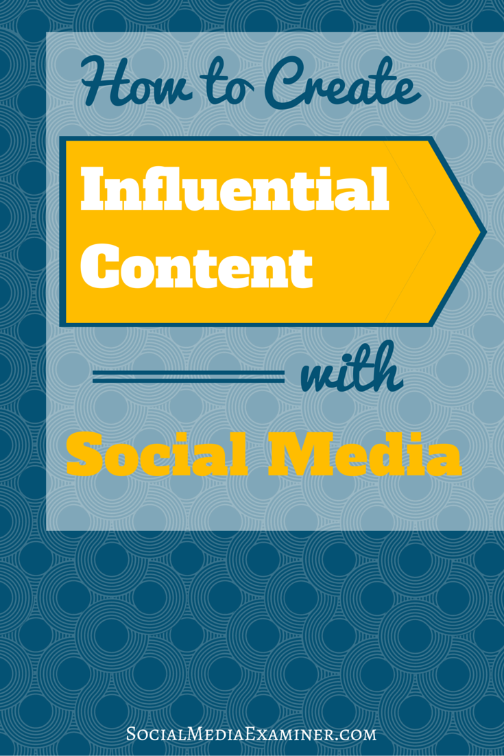 create influential content with social media