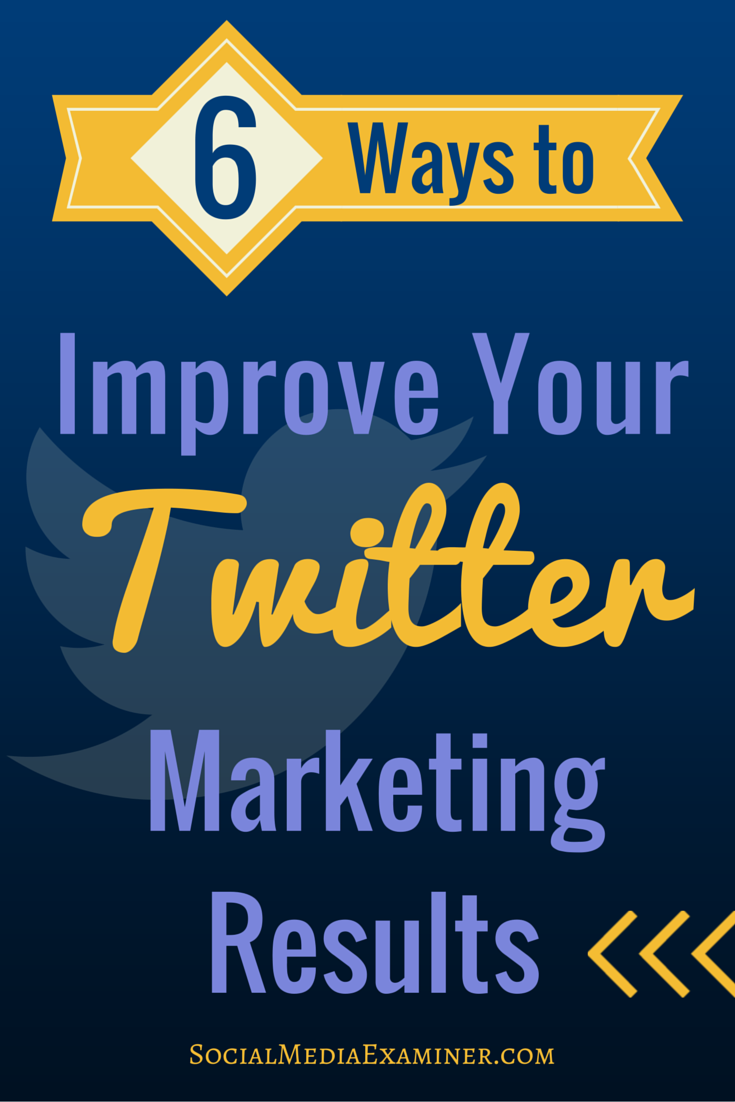 how to improve twitter marketing