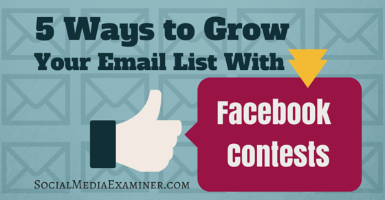 5 Ways to Grow Your Email List With Facebook Contests
