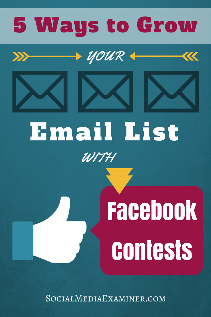 5 ways to grow your email list with facebook contests : social media