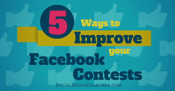5 Ways to Improve Your Facebook Contests