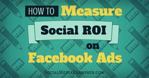 measure social roi of facebook ads