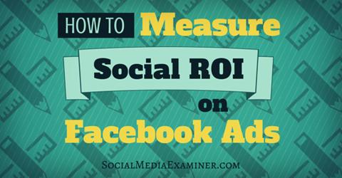 measure social roi of facebook ads