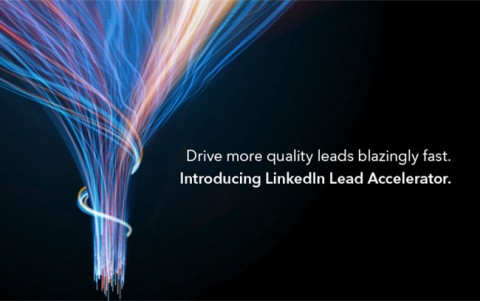 "LinkedIn Lead Accelerator is ""the most effective way for marketers to reach, nurture and acquire professional customers on and off the LinkedIn platform."""