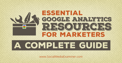 essential google analytics resources