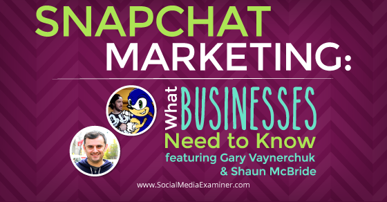 Snapchat Marketing: What Businesses Need to Know