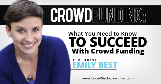 Crowdfunding: What You Need to Know to Succeed With Crowdfunding