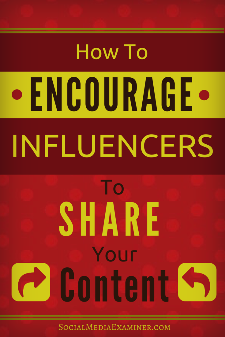 how to encourage influencer shares of content
