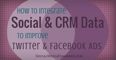 integrate social and crm data to improve ads
