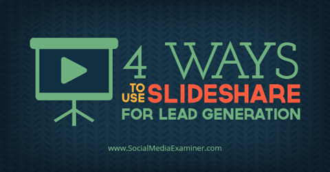 use slideshare for lead generation