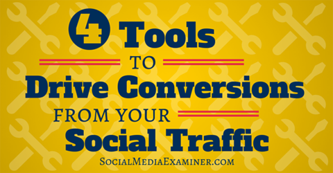 tools for driving conversions with social traffic