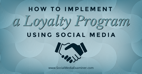 implement a loyalty program using social media