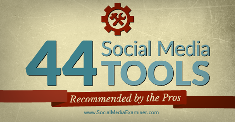 44 Social Media Tools Used only by the Experts
