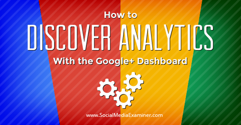 use the google+ dashboard