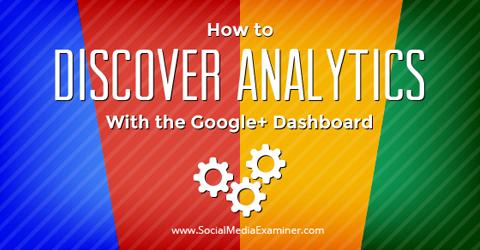 use the google+ dashboard