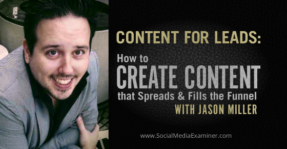 Content for Leads: How to Create Content That Spreads and Fills the Funnel