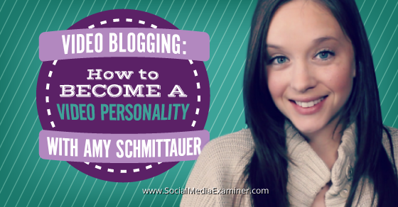 Video Blogging: How to Become a Video Personality