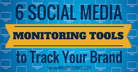 6 social media monitoring tools