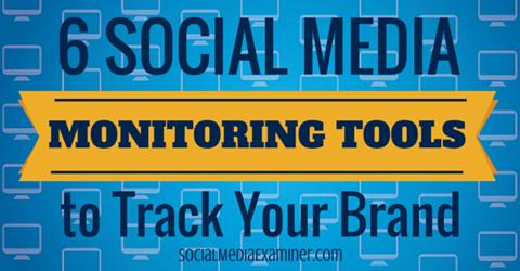 6 social media monitoring tools