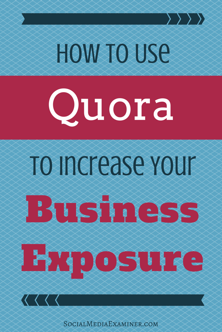 how to use quora to build business exposure