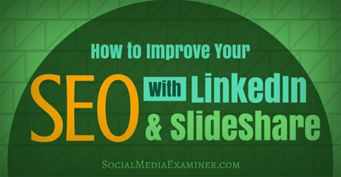 improve seo with linkedin and slideshare