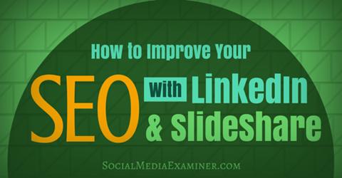 improve seo with linkedin and slideshare