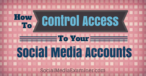 control access to social media accounts