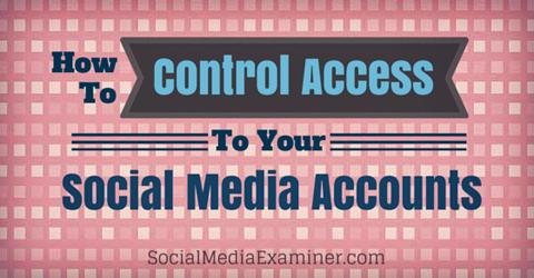 control access to social media accounts
