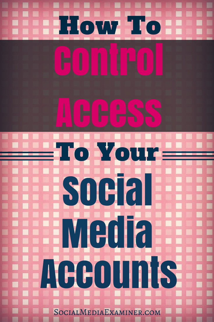 how to control access to your social media accounts
