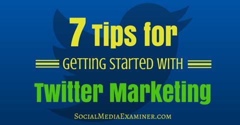 seven twitter marketing tips