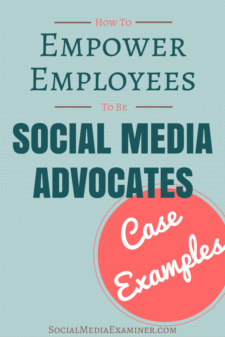 turning employees into social media advocates