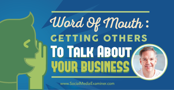 Word of Mouth: Getting Others to Talk About Your Business