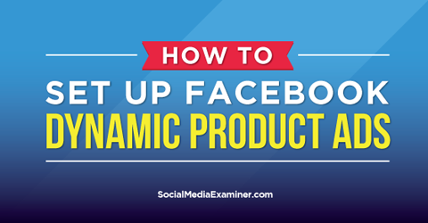 set up facebook dynamic product ads
