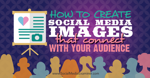 create social media images that connect