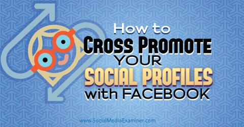 cross promote social media profiles with facebook