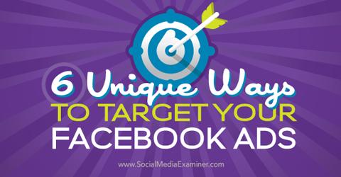 six ways to target facebook ads
