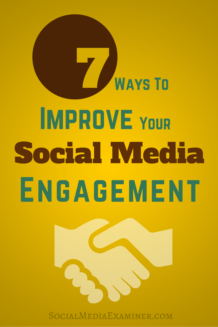7 Ways To Improve Your Social Media Engagement : Social