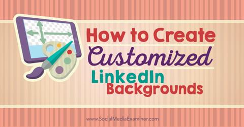 create customized linkedin background