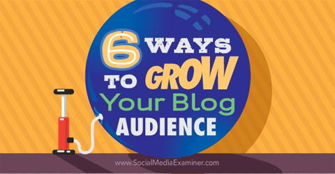 six ways to grow your blog audience