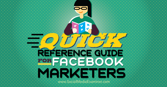 Quick Reference Guide for Facebook Marketers