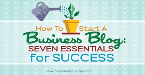 seven essentials for a business blog