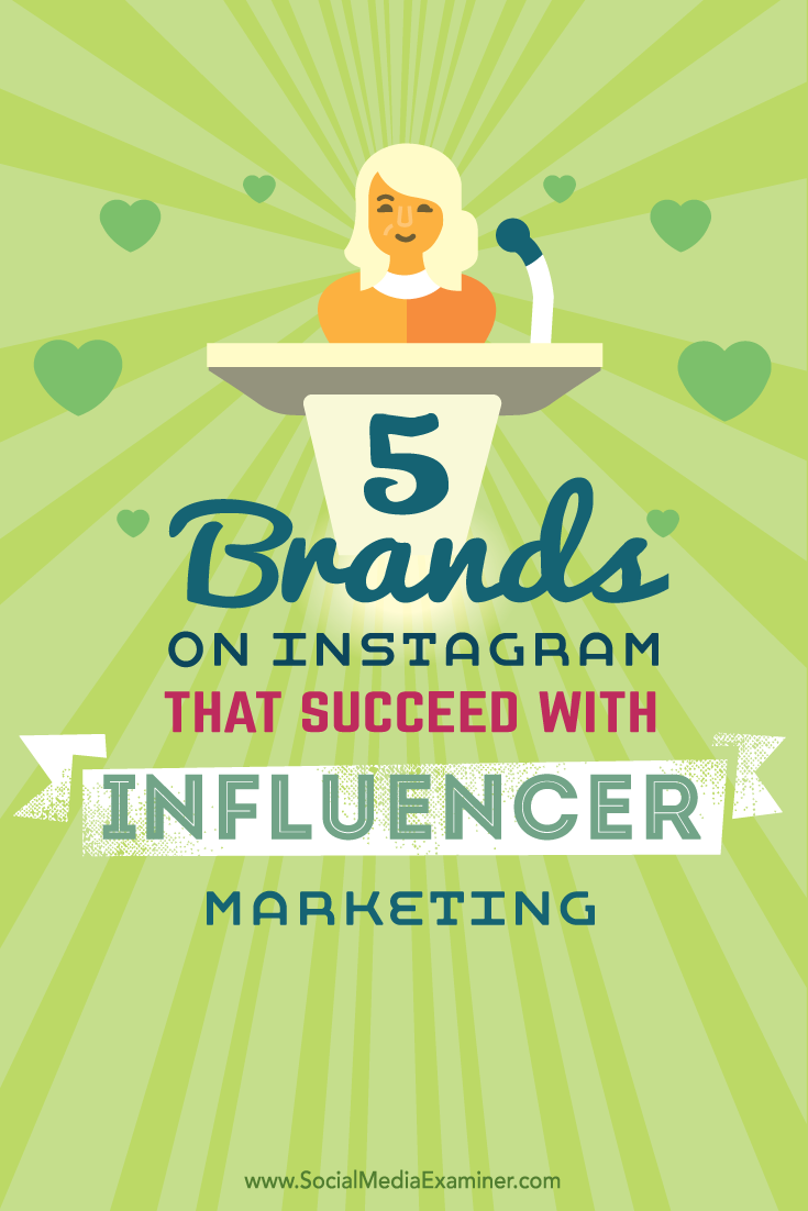 five brands succeeding with instagram influencer marketing