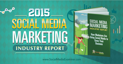 2015 social media marketing report