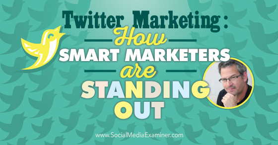 Twitter Marketing: How Smart Marketers Are Succeeding