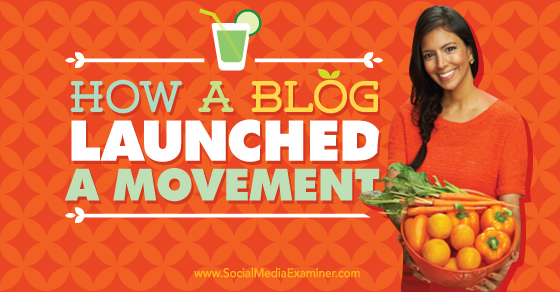 How a Blog Launched a Movement: The Vani Hari Story