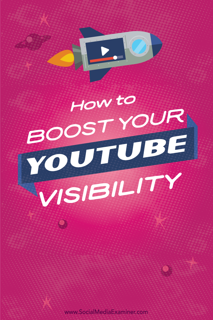 how to boost youtube visibility