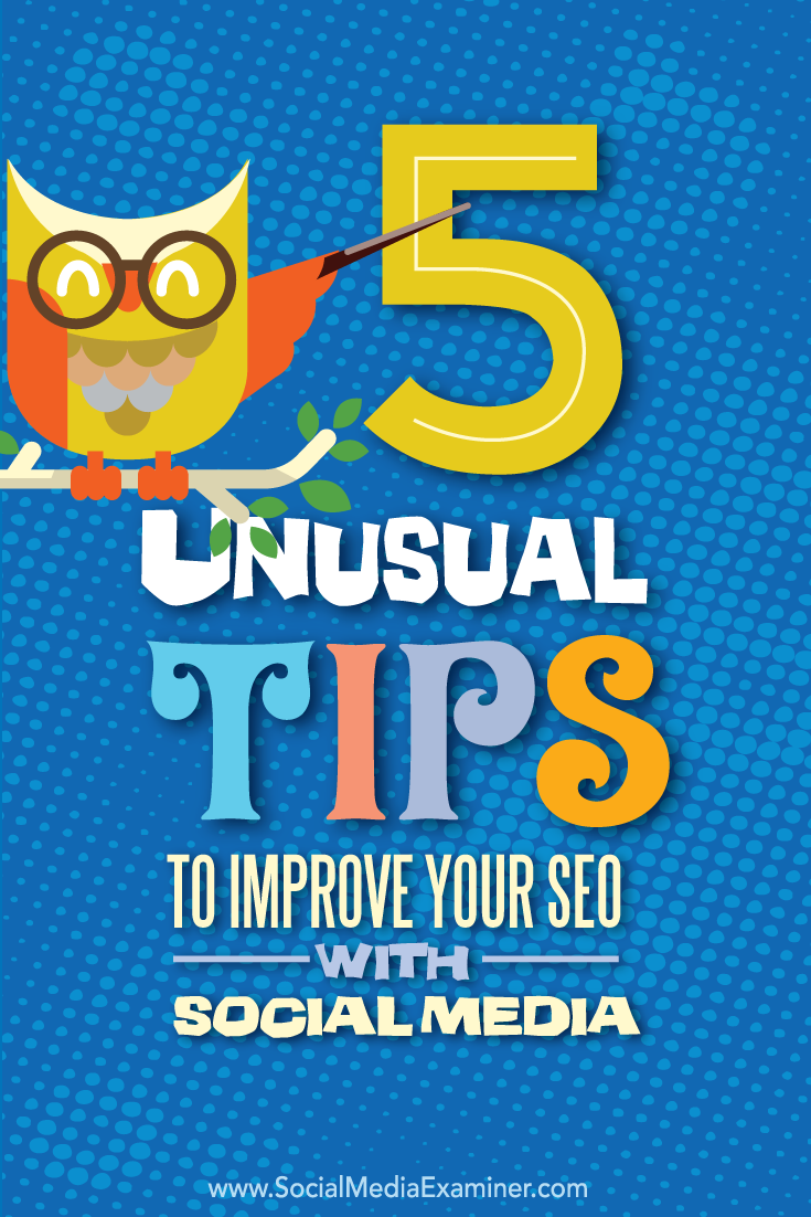 five unusual tips to improve seo with social media