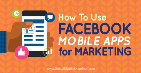 use facebook mobile apps for marketing