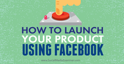 launch a product using facebook